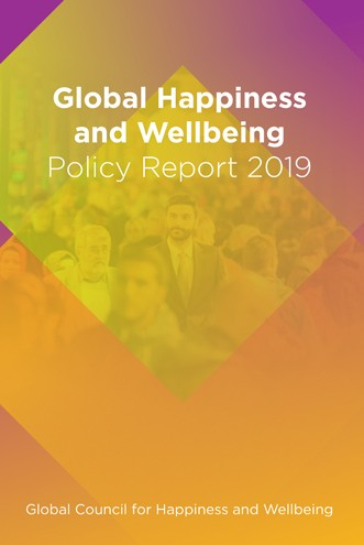Global Happiness and Wellbeing Policy Report 2019