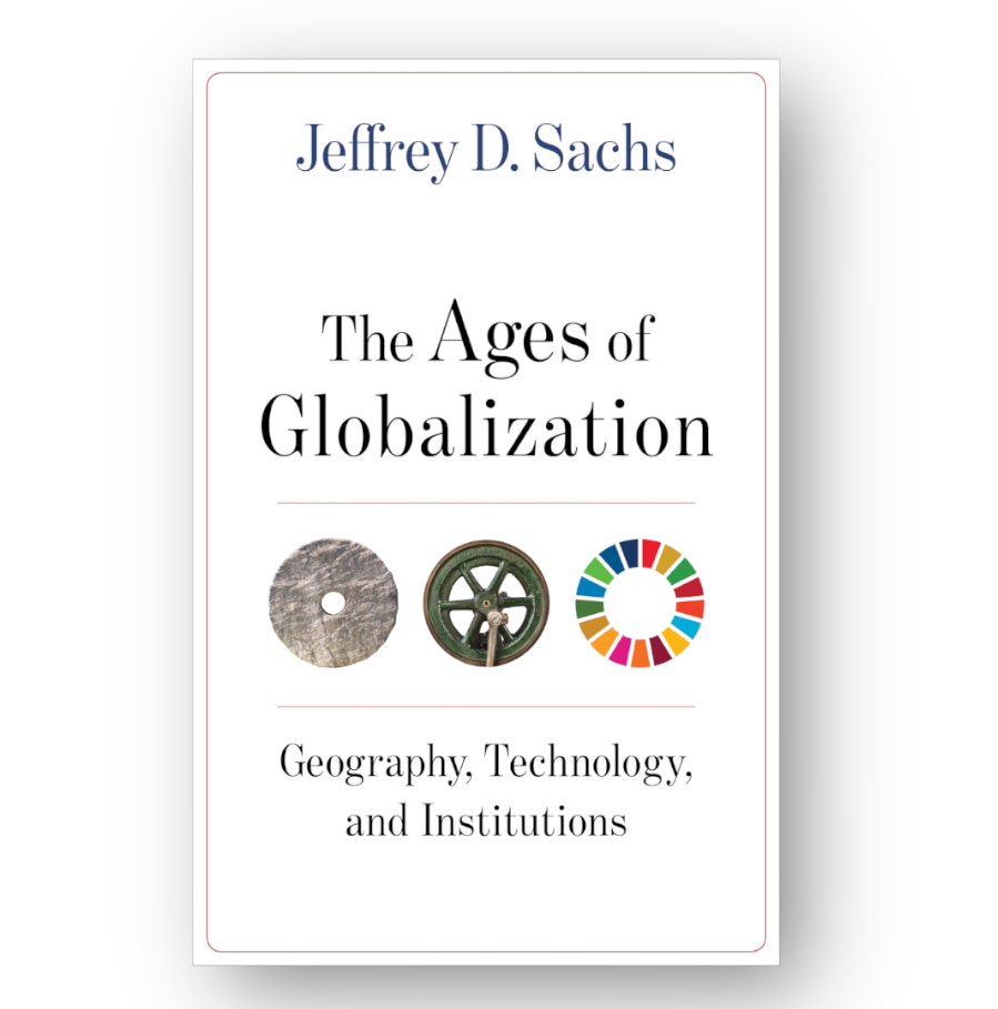 Jeffrey D. Sachs' latest book, The Ages of Globalization
